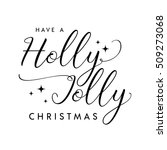 have a holly jolly christmas... | Shutterstock .eps vector #509273068