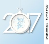 2017 happy new year greeting... | Shutterstock .eps vector #509455939