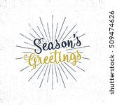 christmas greetings lettering ... | Shutterstock .eps vector #509474626