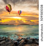 hot air balloon over the sea at ... | Shutterstock . vector #509585038