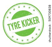 tyre kicker stamp sign text... | Shutterstock . vector #509730838