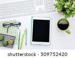 flat lay photo of office desk... | Shutterstock . vector #509752420