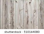 wood board texture background | Shutterstock . vector #510164080