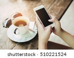 girl using smart phone in cafe. ... | Shutterstock . vector #510221524