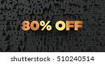 80  off   gold text on black... | Shutterstock . vector #510240514
