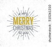 merry christmas to you... | Shutterstock .eps vector #510261310