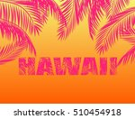 summery print with palm leaves... | Shutterstock . vector #510454918