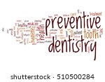 preventive dentistry word cloud ... | Shutterstock . vector #510500284