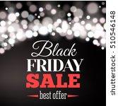 black friday sale inscription... | Shutterstock .eps vector #510546148
