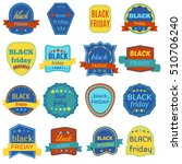 black friday sale vector badges ... | Shutterstock .eps vector #510706240
