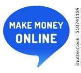 make money online  speech... | Shutterstock .eps vector #510741139