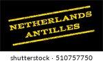 netherlands antilles watermark... | Shutterstock .eps vector #510757750