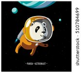 white panda astronaut in space... | Shutterstock .eps vector #510784699