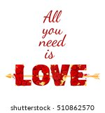 all you need is love   text... | Shutterstock .eps vector #510862570