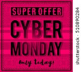 cyber monday sale banner on... | Shutterstock .eps vector #510890284