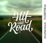 hit the road custom hand... | Shutterstock .eps vector #510895816