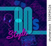 retro style 80s disco design... | Shutterstock .eps vector #510934126