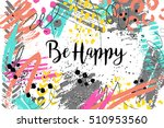 inspirational quote be happy.... | Shutterstock .eps vector #510953560