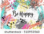inspirational quote be happy.... | Shutterstock .eps vector #510953560