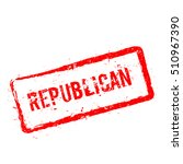 republican red rubber stamp... | Shutterstock .eps vector #510967390