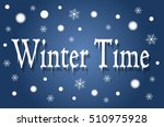 winter concept. winter time... | Shutterstock .eps vector #510975928