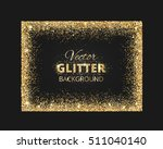 black and gold background with... | Shutterstock .eps vector #511040140