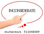 Small photo of Hand writing INCONSIDERATE with the abstract background. The word INCONSIDERATE represent the meaning of word as concept in stock photo.
