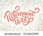 retirement party banner. | Shutterstock .eps vector #511063399