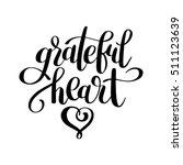 grateful heart black and white... | Shutterstock . vector #511123639