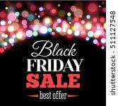 black friday sale inscription... | Shutterstock .eps vector #511127548