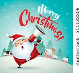 merry christmas  santa claus in ... | Shutterstock .eps vector #511133308