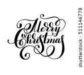 black and white hand lettering... | Shutterstock . vector #511146778