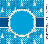 round label with lace border... | Shutterstock .eps vector #511168990