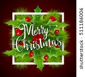 merry christmas greetings card... | Shutterstock . vector #511186006