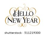 hello new year. handwritten... | Shutterstock .eps vector #511219300