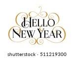 hello new year. handwritten... | Shutterstock .eps vector #511219300