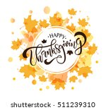 hand drawn happy thanksgiving... | Shutterstock .eps vector #511239310