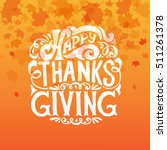 hand drawn happy thanksgiving... | Shutterstock .eps vector #511261378