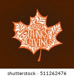 hand drawn happy thanksgiving... | Shutterstock .eps vector #511262476