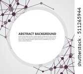 abstract molecules background... | Shutterstock .eps vector #511265944