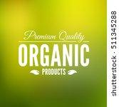 premium quality organic logo.... | Shutterstock .eps vector #511345288