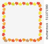 autumn frame with maple leaves... | Shutterstock .eps vector #511371580