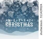 merry christmas abstract... | Shutterstock .eps vector #511429024