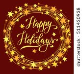 happy holidays  christmas... | Shutterstock .eps vector #511430938