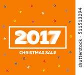 christmas sale 2017 cover....   Shutterstock .eps vector #511513294