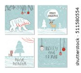 set of 4 cute christmas cards... | Shutterstock .eps vector #511580554