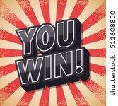 you win  retro poster  vector... | Shutterstock .eps vector #511608850