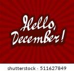 hello december hand drawn... | Shutterstock .eps vector #511627849