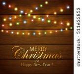 colorful christmas light on...   Shutterstock . vector #511632853
