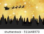 santa claus and reindeer flying ... | Shutterstock . vector #511648573